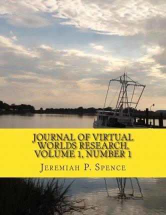 Journal of Virtual Worlds Research, Volume 1, Number 1