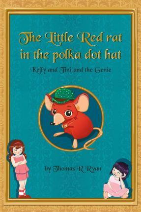 The Little Red Rat in the Polka Dot Hat