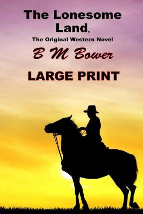 The Lonesome Land, the Original Western Novel
