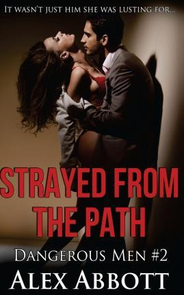 Strayed from the Path - The Dangerous Men #2