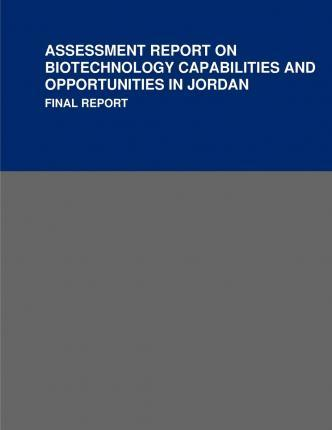 Assessment Report on Biotechnology Capabilities and Opportunities in Jordan