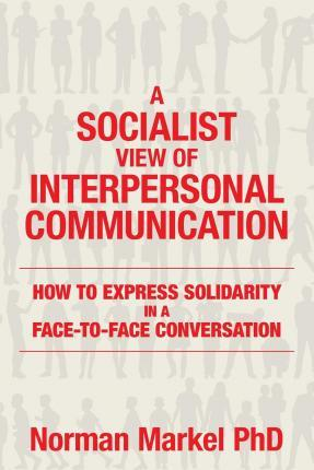 A Socialist View of Interpersonal Communication