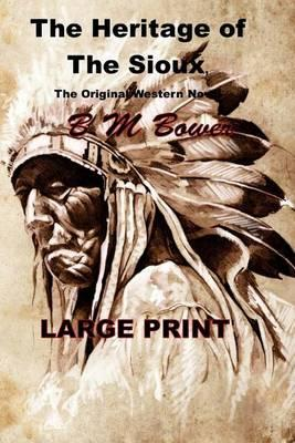 The Heritage of the Sioux, the Original Western Novel