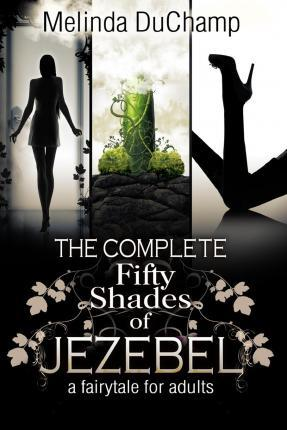 The Complete Fifty Shades of Jezebel