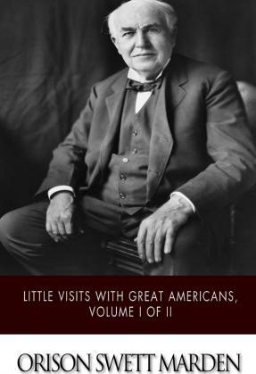 Little Visits with Great Americans, Volume I of II