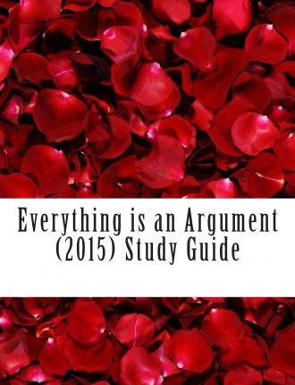 Everything Is an Argument (2015) Study Guide