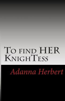 To Find Her Knightess