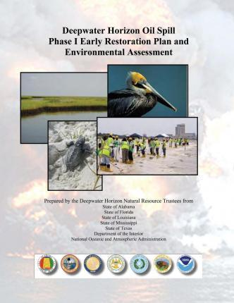 Deepwater Horizon Oil Spill Phase I Early Restoration Plan and Environmental Assessment