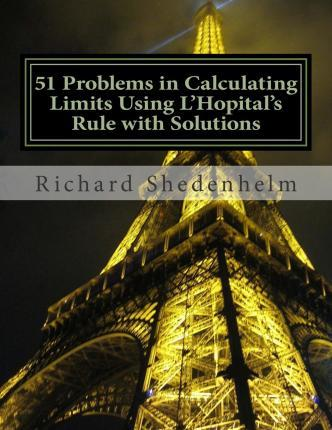 51 Problems in Calculating Limits Using L'Hopital's Rule with Solutions