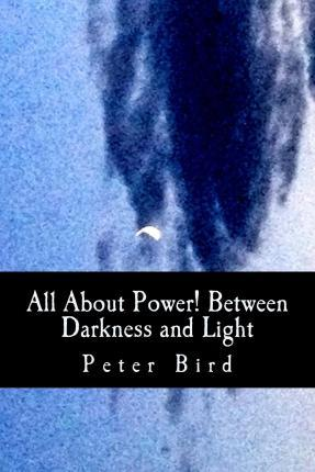 All about Power! Between Darkness and Light
