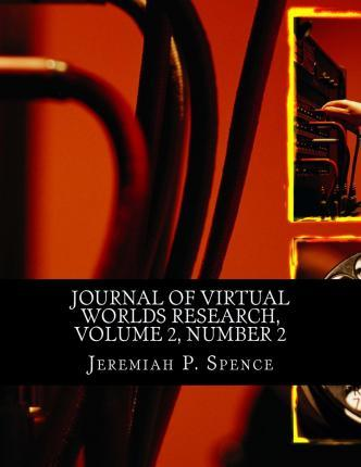 Journal of Virtual Worlds Research, Volume 2, Number 2