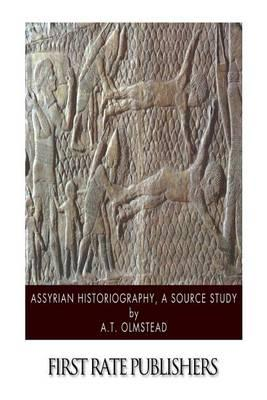 Assyrian Historiography, a Source Study