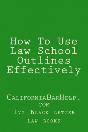 How to Use Law School Outlines Effectively