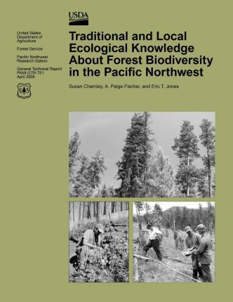 Traditional and Local Ecological Knowledge about Forest Biodiversity in the Pacific Northwest