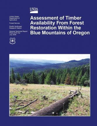 Assessment of Timber Availability from Forest Restoration Within the Blue Mountains of Oregon