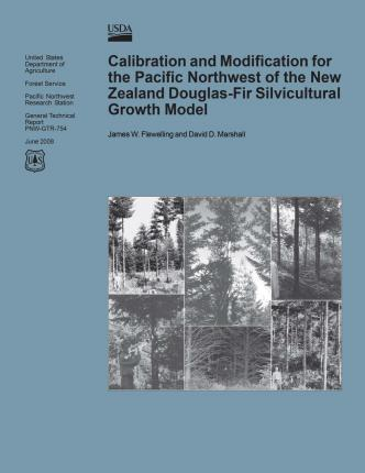 Calibration and Modification for the Pacific Northwest of the New Zealand Douglas-Fir Silvicultural Growth Model
