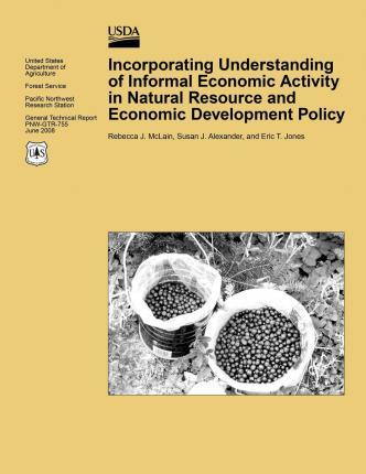 Incorporating Understanding of Informal Economic Activity in Natural Resource and Economic Development Policy