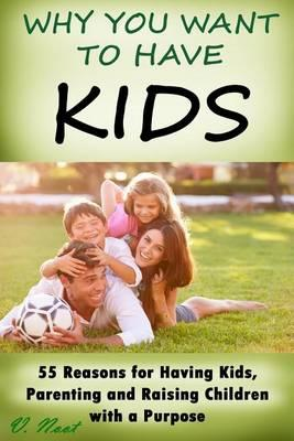 Why You Want to Have Kids