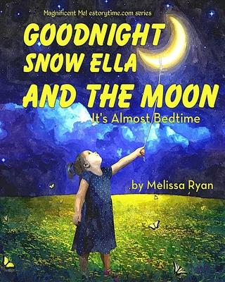 Goodnight Snow Ella and the Moon, It's Almost Bedtime