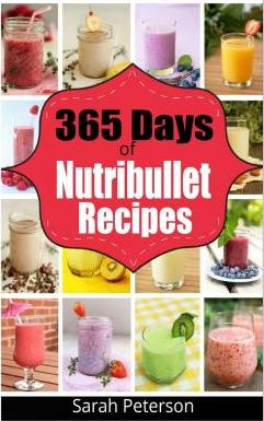 365 Days of Nutribullet Recipes