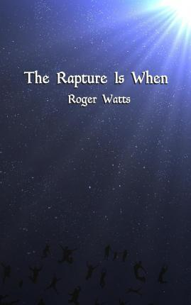 The Rapture Is When