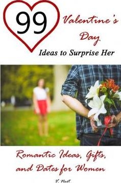 99 Valentine's Day Ideas to Surprise Her