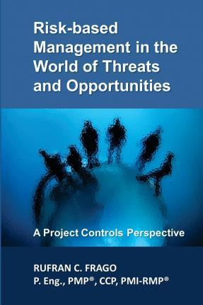 Risk-Based Management in the World of Threats and Opportunities