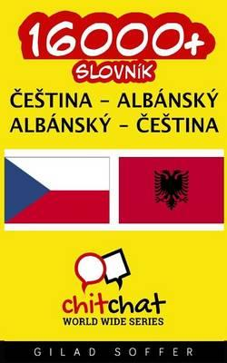 16000+ Czech - Albanian Albanian - Czech Vocabulary