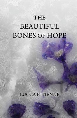 The Beautiful Bones of Hope