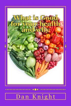 What Is Good for Your Health and Why
