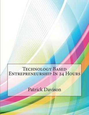 Technology Based Entrepreneurship in 24 Hours