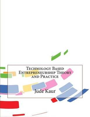 Technology Based Entrepreneurship Theory and Practice