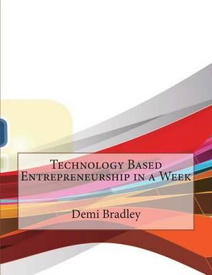 Technology Based Entrepreneurship in a Week