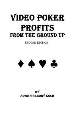 Video Poker Profits from the Ground Up