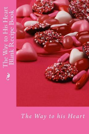 The Way to His Heart Blank Recipe Book