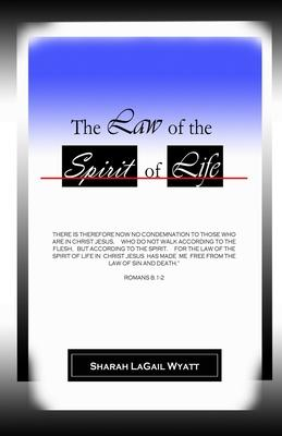 The Law of the Spirit of Life