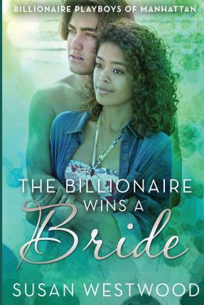 The Billionaire Wins a Bride