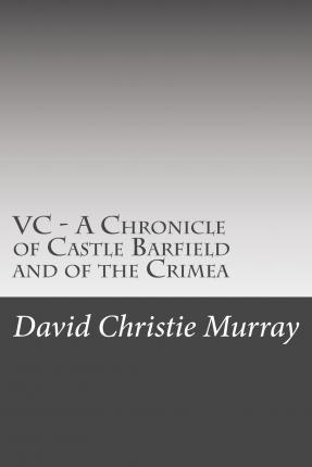 VC a Chronicle of Castle Barfield and of the Crimea