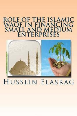 Role of the Islamic Waqf in Financing Small and Medium Enterprises