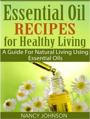 Essential Oil Recipes for Healthy Living