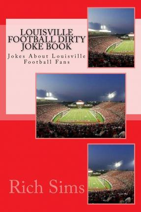 Louisville Football Dirty Joke Book