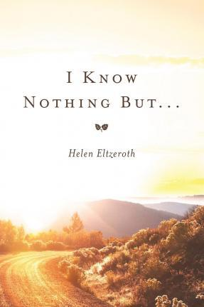 I Know Nothing But ...