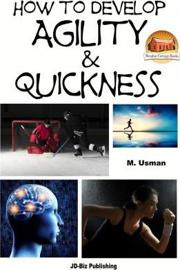 How to Develop Agility & Quickness