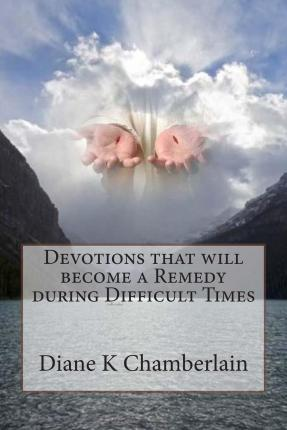 Devotions That Will Become a Remedy During Difficult Times