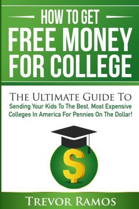 How to Get Free Money for College!