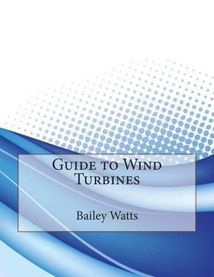Guide to Wind Turbines