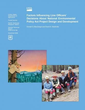 Factors Influencing Line Officers? Decisions about National Environmental Policy ACT Project Design and Development