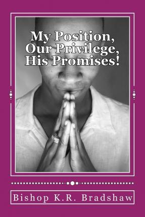 My Position, Our Privilege, His Promises!