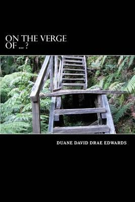 On the Verge of ... ?