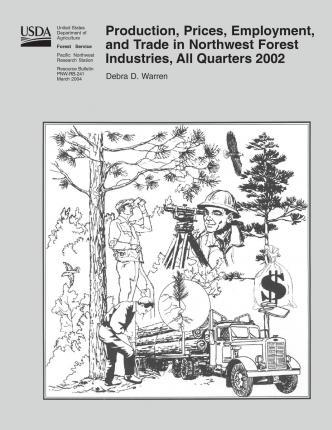 Production, Prices, Employment, and Trade in Northwest Forest Industries, All Quarters 2002